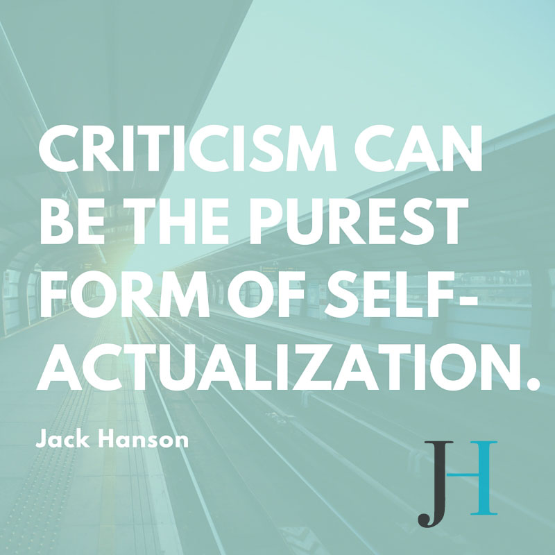 Criticism Can Be Self-Actualization!