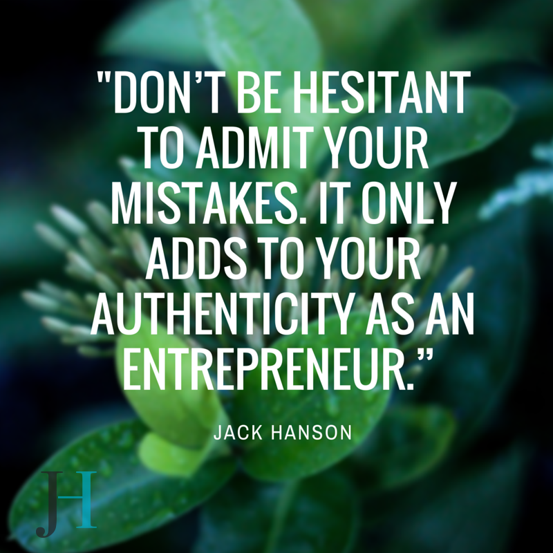 Don't Be Hesitant to Admit Your Mistakes