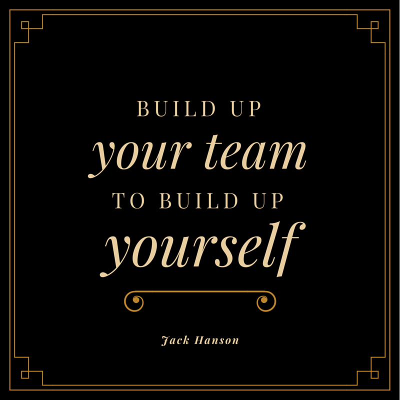 Build Your Team…