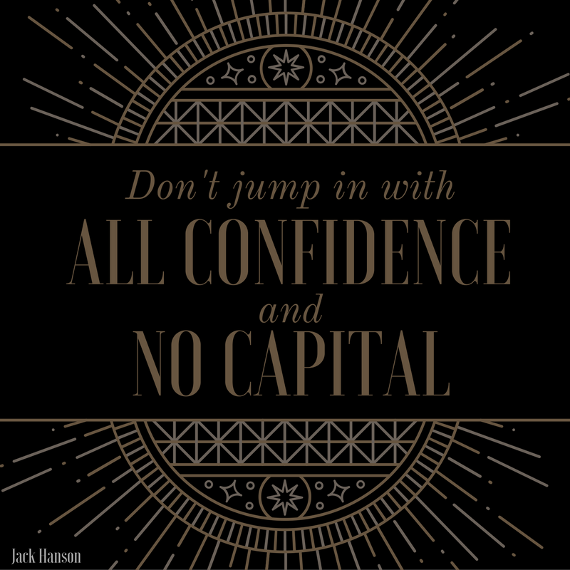 All Confidence and No Capital