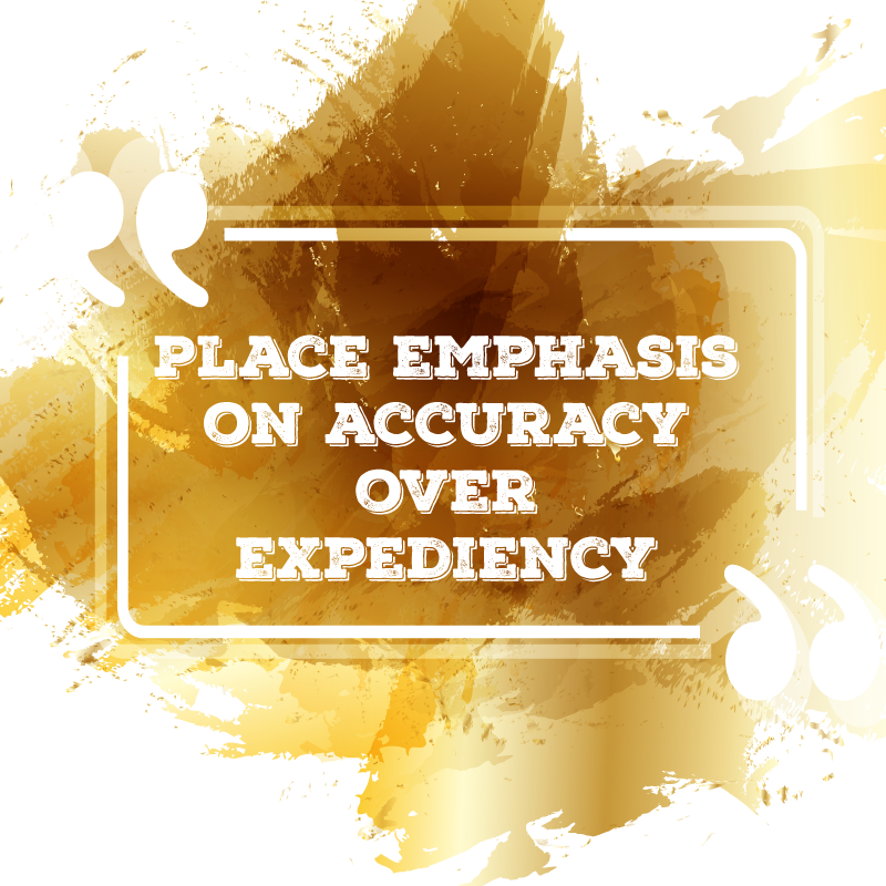 Accuracy Over Expediency