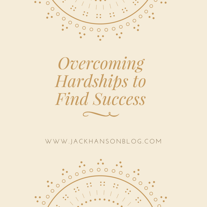 Overcoming Hardships to Find Success