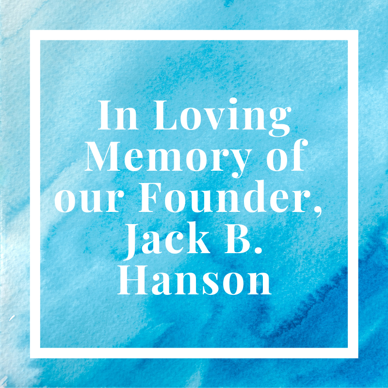 Remembering Our Founder, Jack Hanson